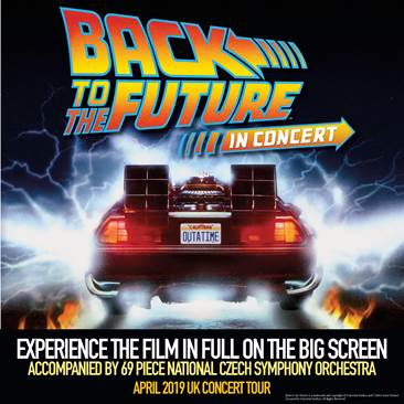 Back to the Future In Concert  COMING TO THE UK, APRIL 2019